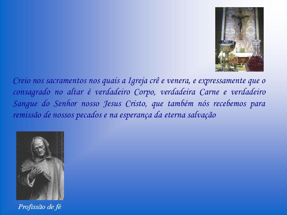 Profissão de fé Desceu para redenção nossa, ressuscitou e ascendeu aos céus, e voltará de lá para julgar os vivos e os mortos