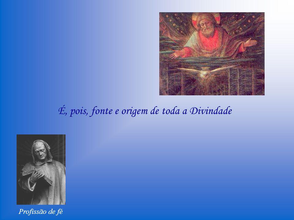 Profissão de fé D´Ele recebeu o Filho nascimento, e o Espírito Santo procedência