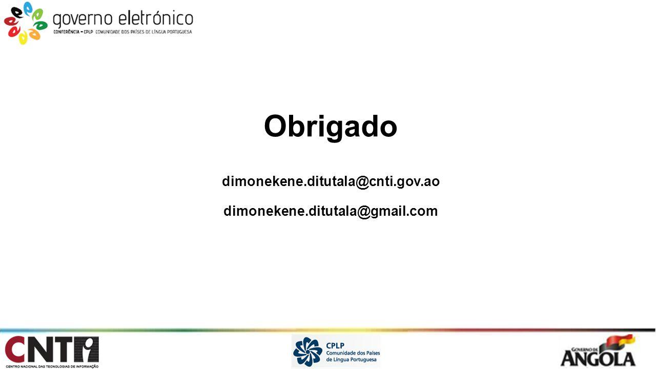 Obrigado dimonekene.ditutala@cnti.gov.ao dimonekene.ditutala@gmail.com