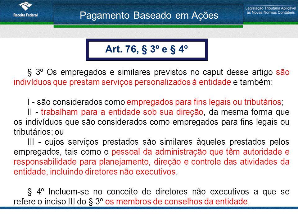Pagamento Baseado em Ações § 3º Os empregados e similares previstos no caput desse artigo são indivíduos que prestam serviços personalizados à entidad