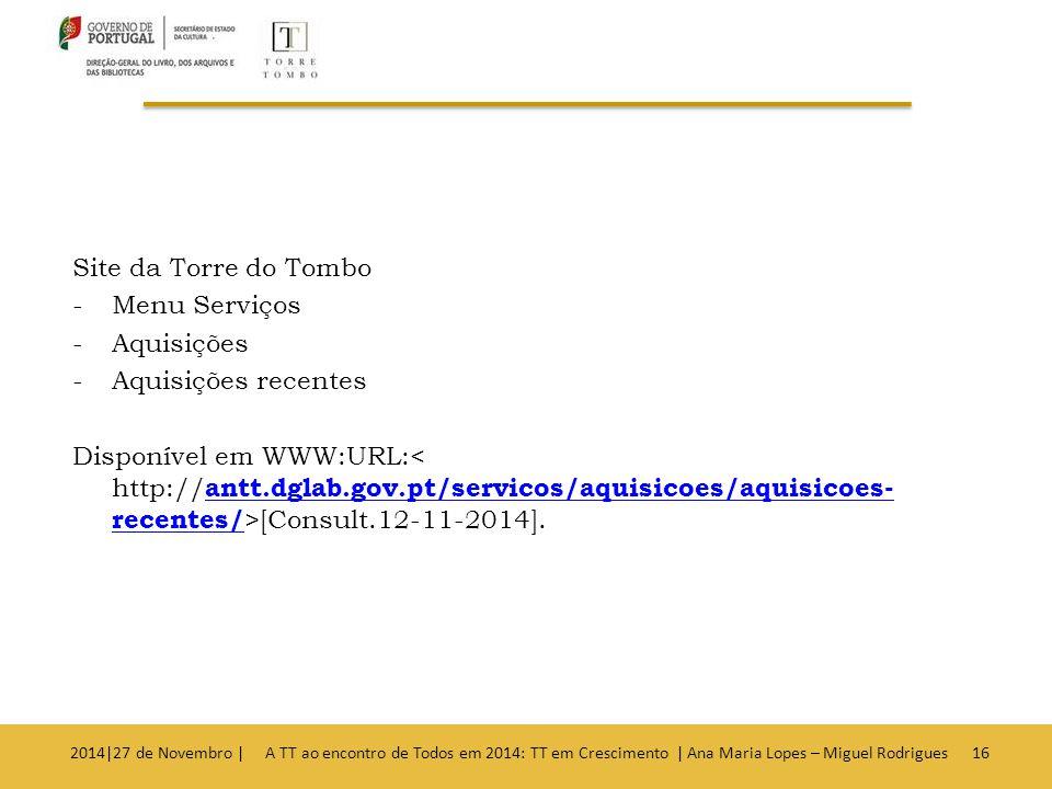 Site da Torre do Tombo -Menu Serviços -Aquisições -Aquisições recentes Disponível em WWW:URL: [Consult.12-11-2014].