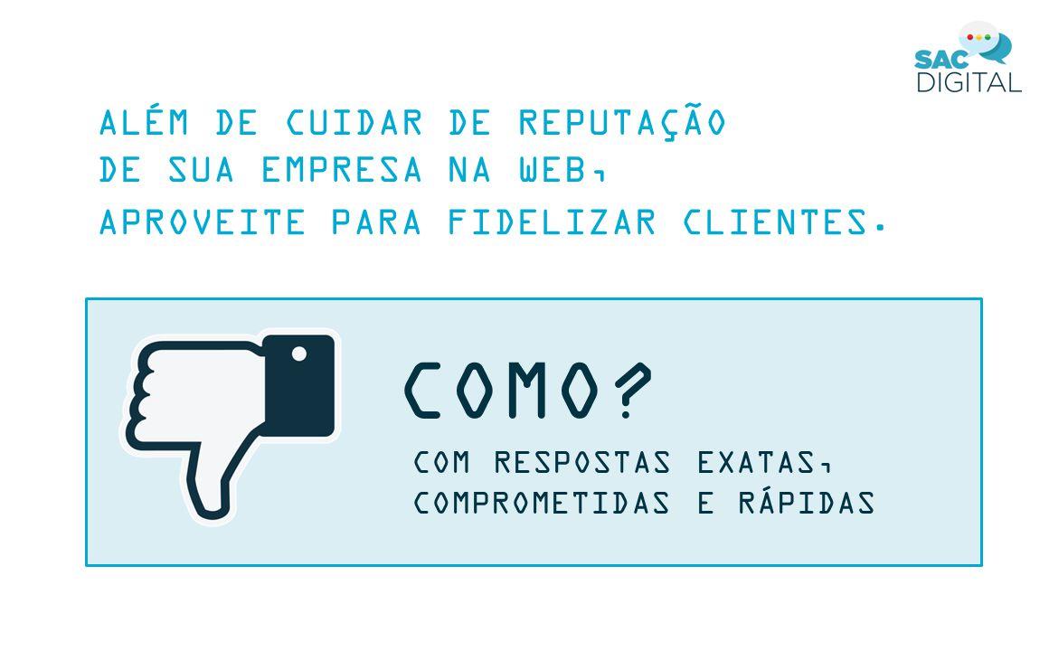 ALÉM DE CUIDAR DE REPUTAÇÃO DE SUA EMPRESA NA WEB, APROVEITE PARA FIDELIZAR CLIENTES.