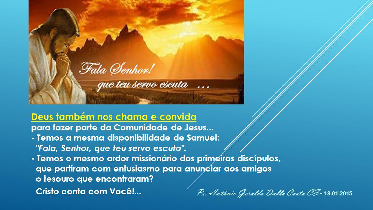 - Samuel reconheceu a voz de Deus e acolheu prontamente...
