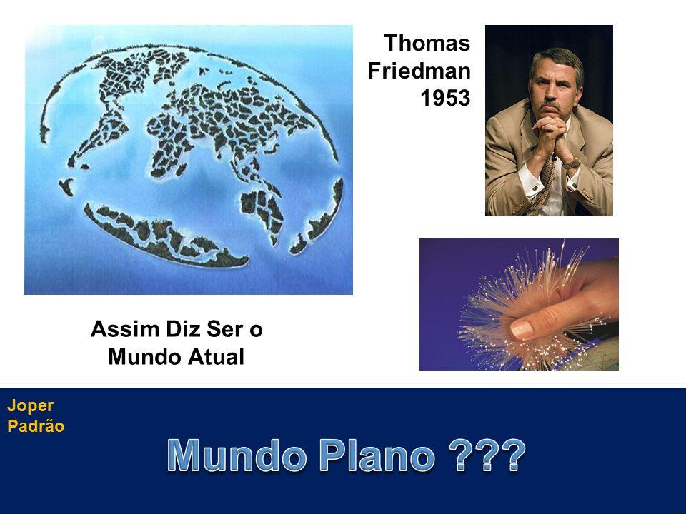 Joper Padrão Thomas Friedman 1953 Assim Diz Ser o Mundo Atual