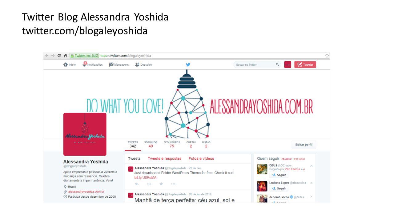 Twitter Blog Alessandra Yoshida twitter.com/blogaleyoshida