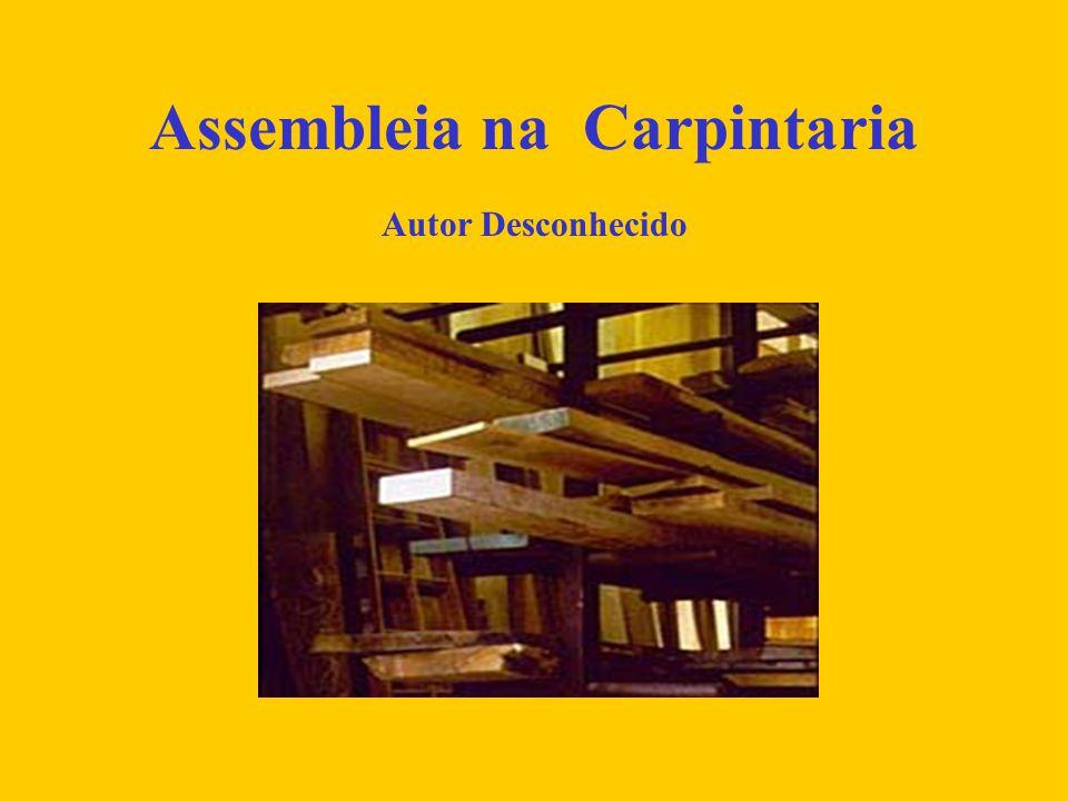 Assembleia na Carpintaria Autor Desconhecido