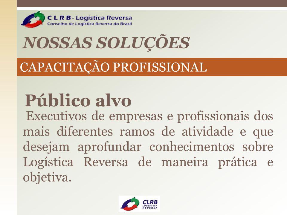 NOSSAS SOLUÇÕES Público alvo Executivos de empresas e profissionais dos mais diferentes ramos de atividade e que desejam aprofundar conhecimentos sobr