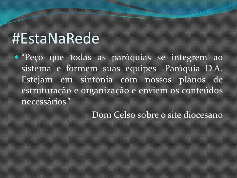 #EstaNaRede Peço que todas as paróquias se integrem ao sistema e formem suas equipes -Paróquia D.A.