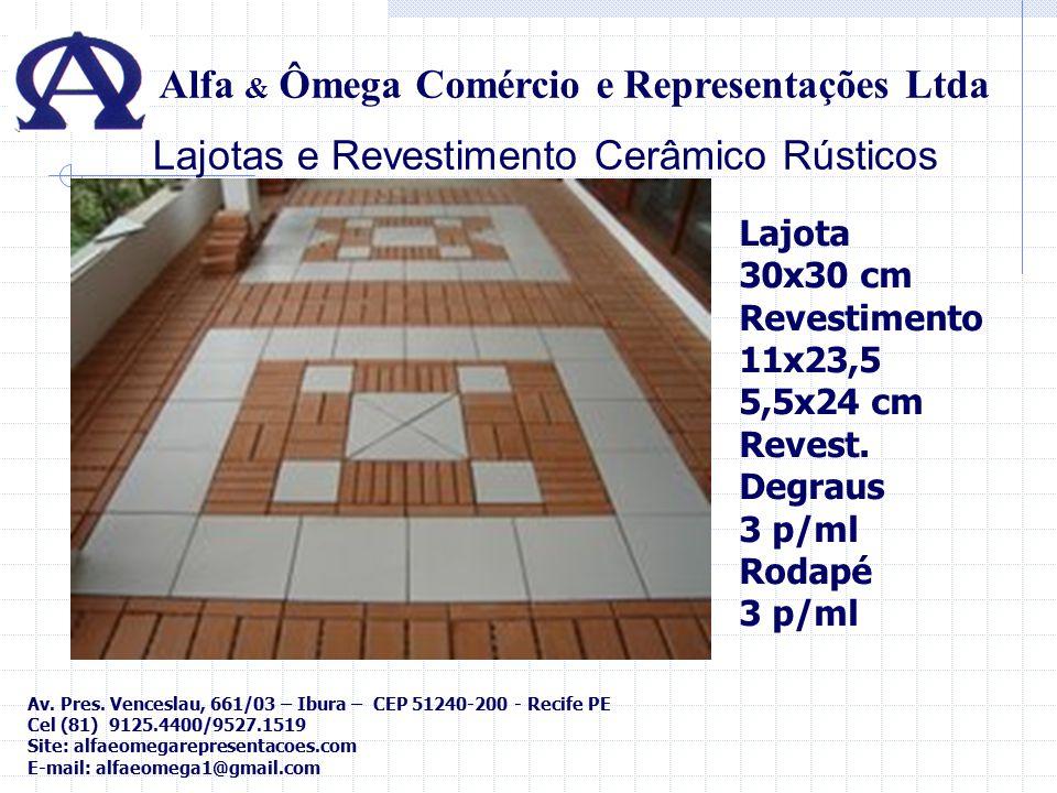 Lajotas e Revestimento Cerâmico Rústicos Alfa & Ômega Comércio e Representações Ltda Lajota 30x30 cm Revestimento 11x23,5 5,5x24 cm Revest. Degraus 3
