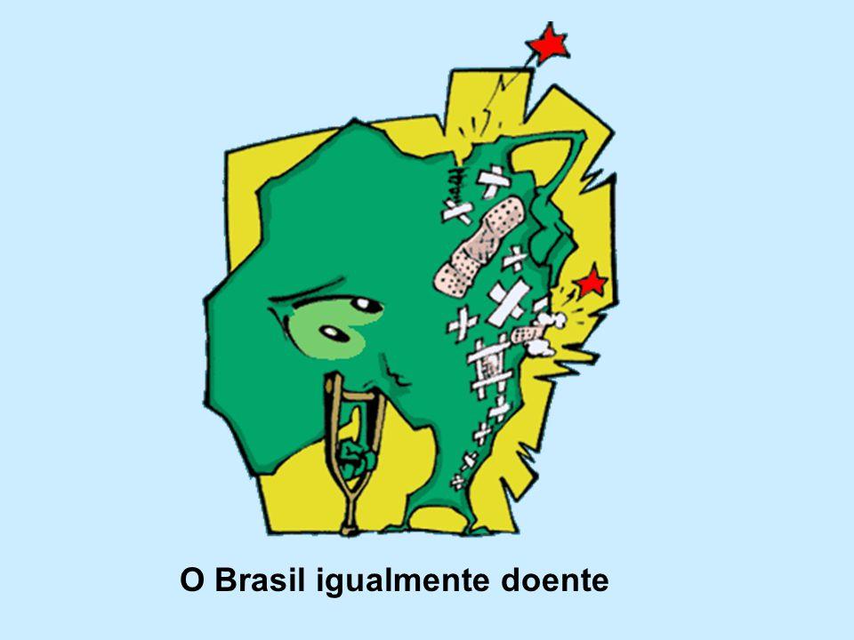 O Brasil igualmente doente