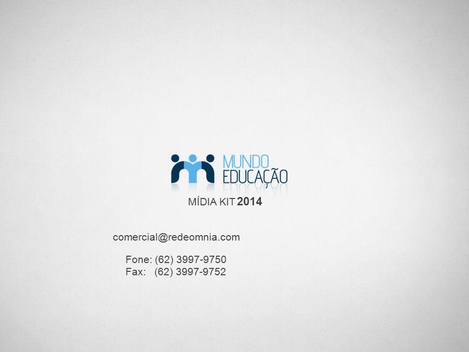 MÍDIA KIT 2014 comercial@redeomnia.com Fone: (62) 3997-9750 Fax: (62) 3997-9752