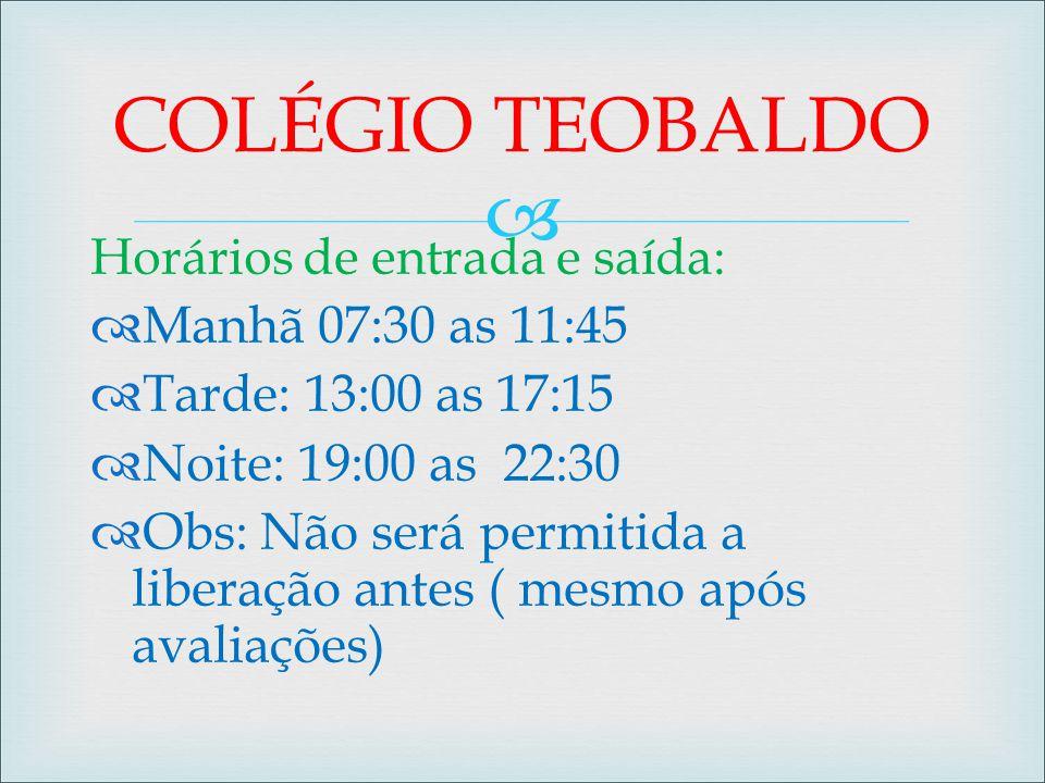  Horários de entrada e saída:  Manhã 07:30 as 11:45  Tarde: 13:00 as 17:15  Noite: 19:00 as 22:30  Obs: Não será permitida a liberação antes ( me
