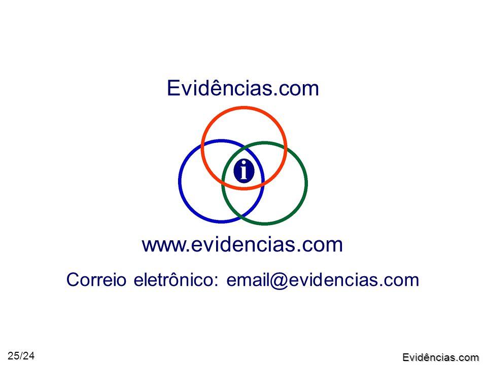 Evidências.com 25/24 Evidências.com www.evidencias.com Correio eletrônico: email@evidencias.com