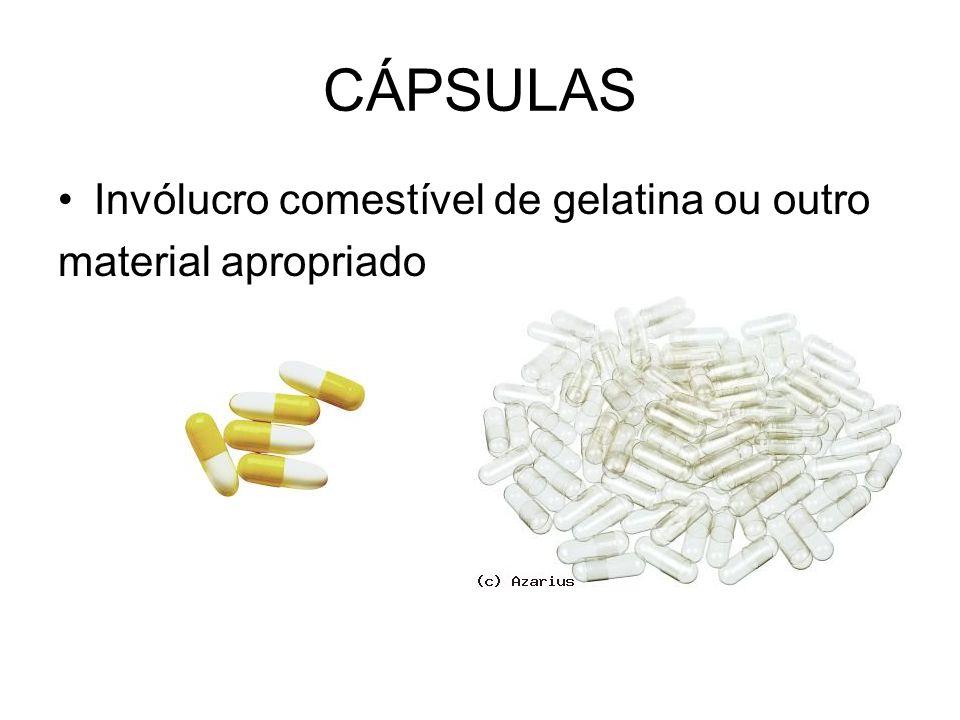 CÁPSULAS São formas farmacêuticas sólidas, com invólucro duro ou mole, de diversos formatos e tamanhos, normalmente contendo uma dose unitária de ingrediente ativo.