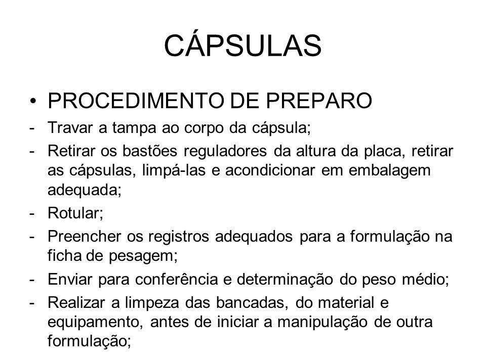 CÁPSULAS PROCEDIMENTO DE PREPARO -Travar a tampa ao corpo da cápsula; -Retirar os bastões reguladores da altura da placa, retirar as cápsulas, limpá-l