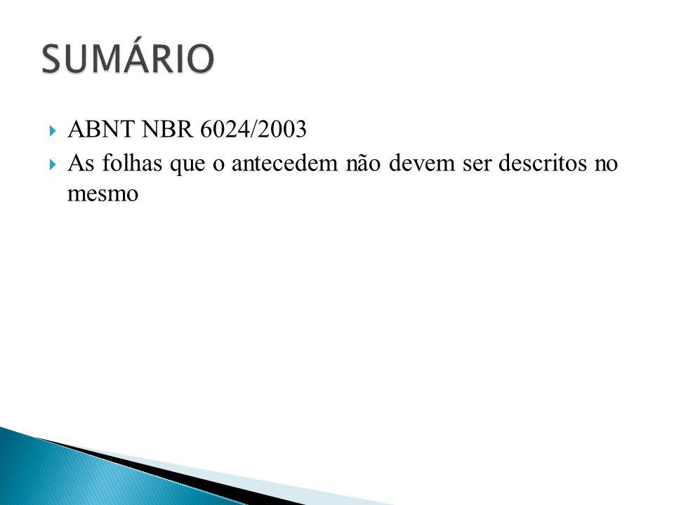  ABNT NBR 6024/2003  As folhas que o antecedem não devem ser descritos no mesmo