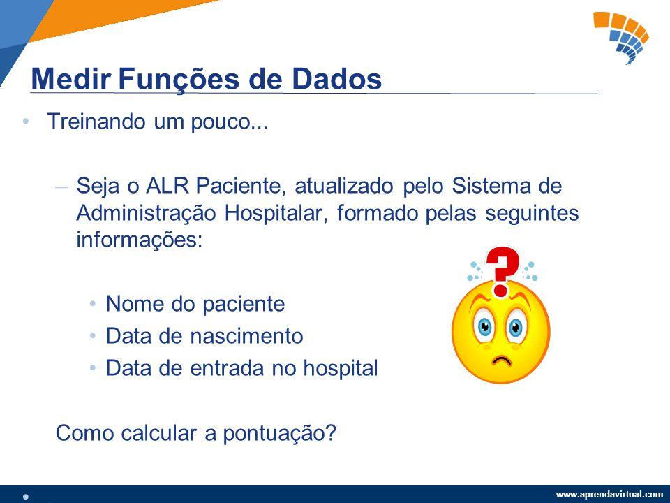 www.aprendavirtual.com Treinando um pouco... –Seja o ALR Paciente, atualizado pelo Sistema de Administração Hospitalar, formado pelas seguintes inform