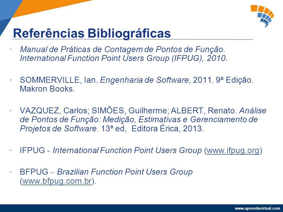 www.aprendavirtual.com Manual de Práticas de Contagem de Pontos de Função. International Function Point Users Group (IFPUG), 2010. SOMMERVILLE, Ian. E
