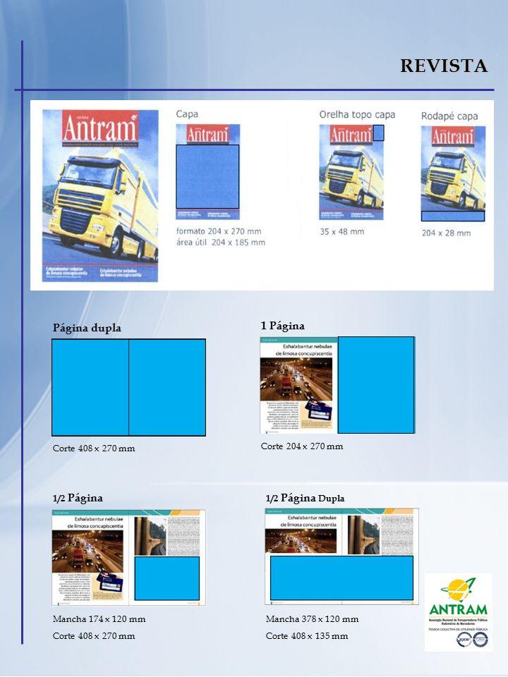 REVISTA Página dupla Corte 408 x 270 mm 1 Página Corte 204 x 270 mm Mancha 174 x 120 mm Corte 408 x 270 mm 1/2 Página 1/2 Página Dupla Mancha 378 x 12