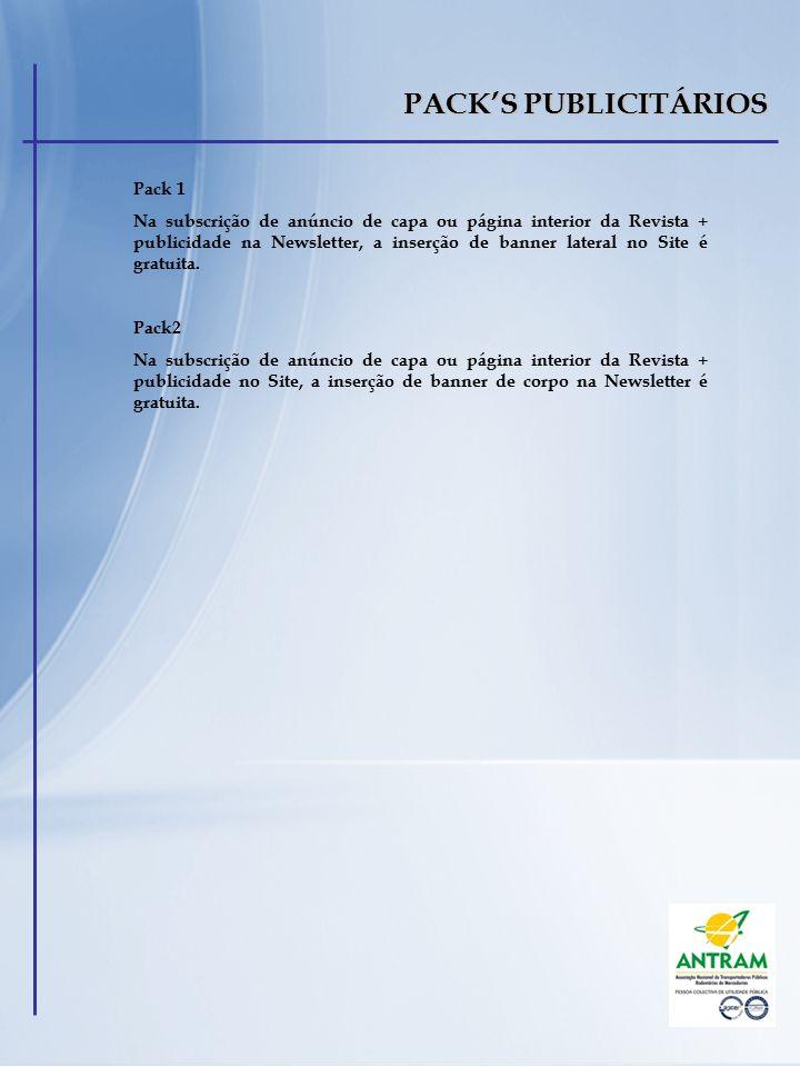 PACK'S PUBLICITÁRIOS Pack 1 Na subscrição de anúncio de capa ou página interior da Revista + publicidade na Newsletter, a inserção de banner lateral n