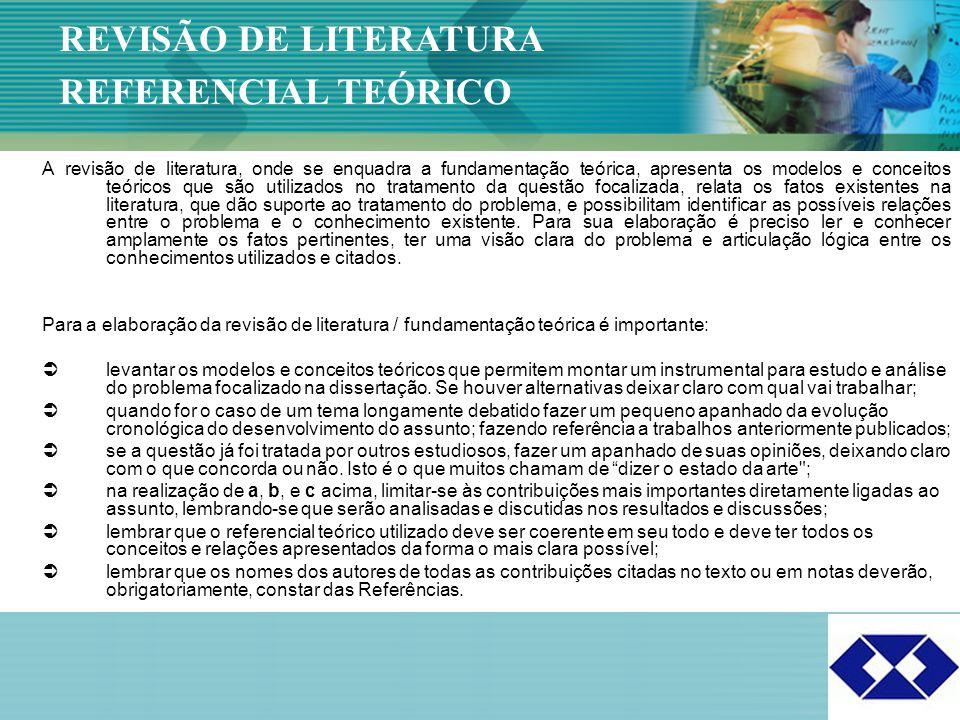 Click to edit Master title style 18 A revisão de literatura, onde se enquadra a fundamentação teórica, apresenta os modelos e conceitos teóricos que s