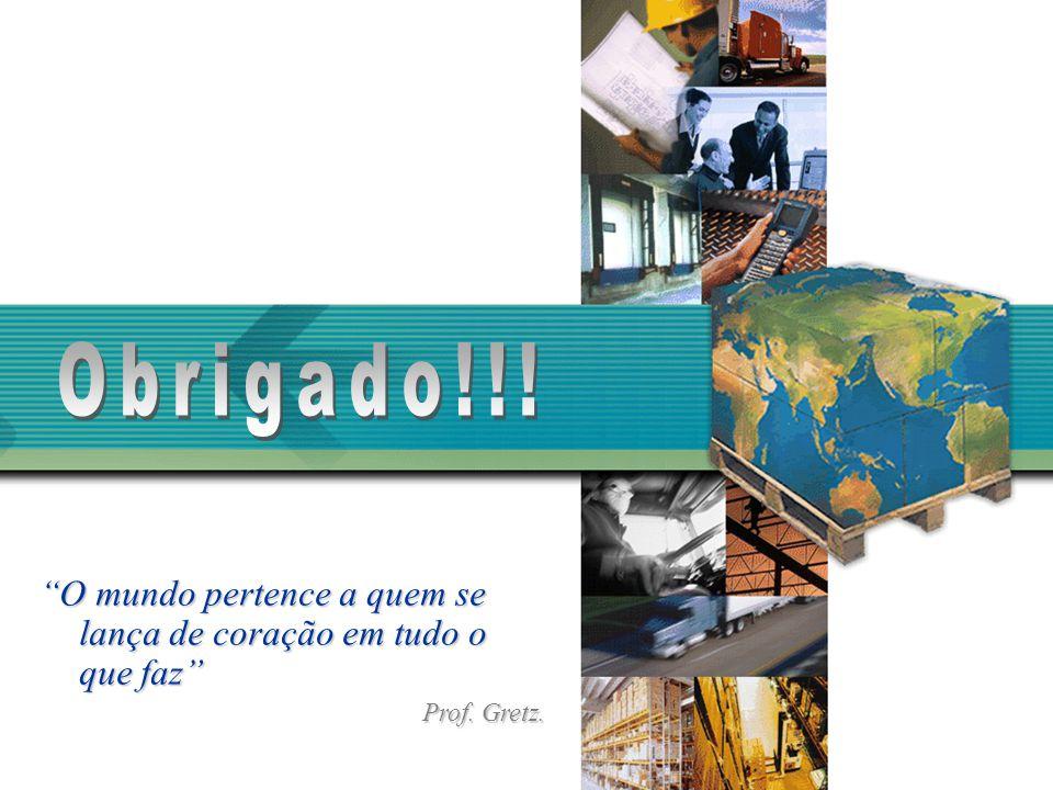 """""""O mundo pertence a quem se lança de coração em tudo o que faz"""" Prof. Gretz."""