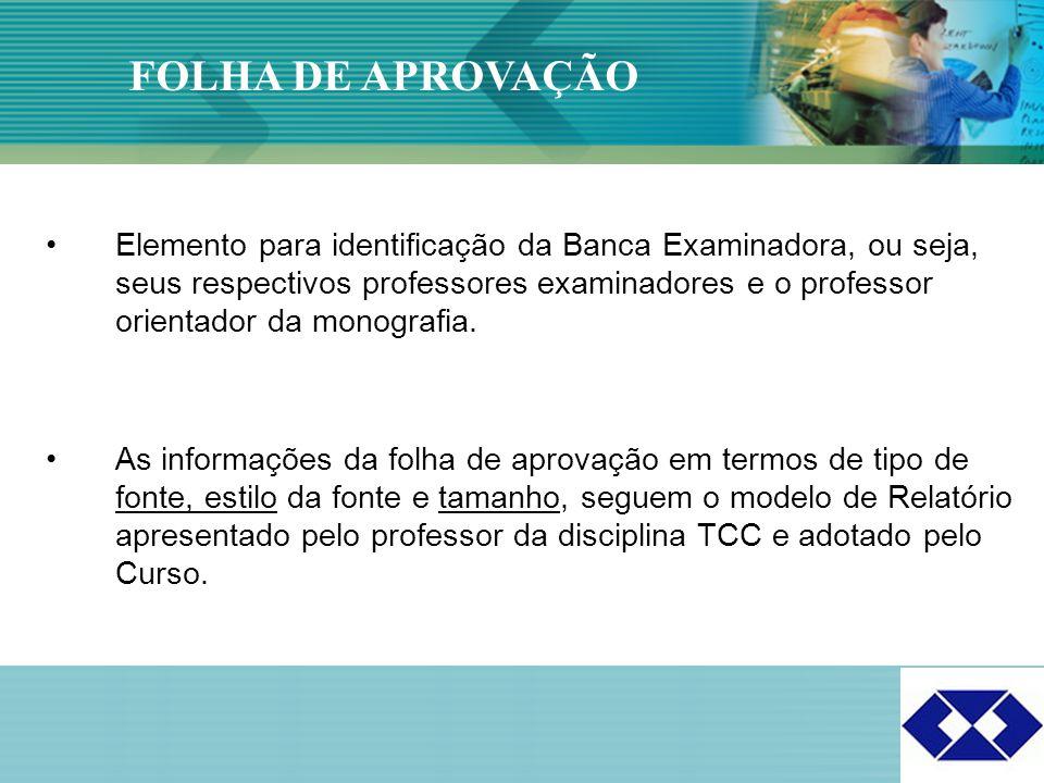 Click to edit Master title style 7 Elemento para identificação da Banca Examinadora, ou seja, seus respectivos professores examinadores e o professor