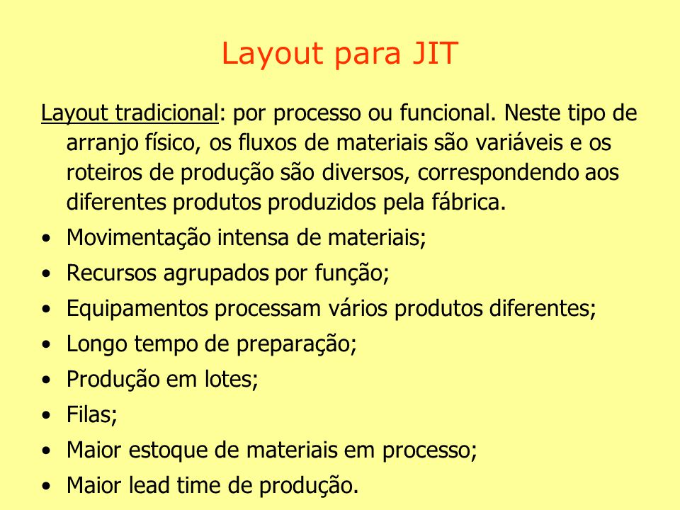Layout para JIT Layout tradicional: por processo ou funcional.