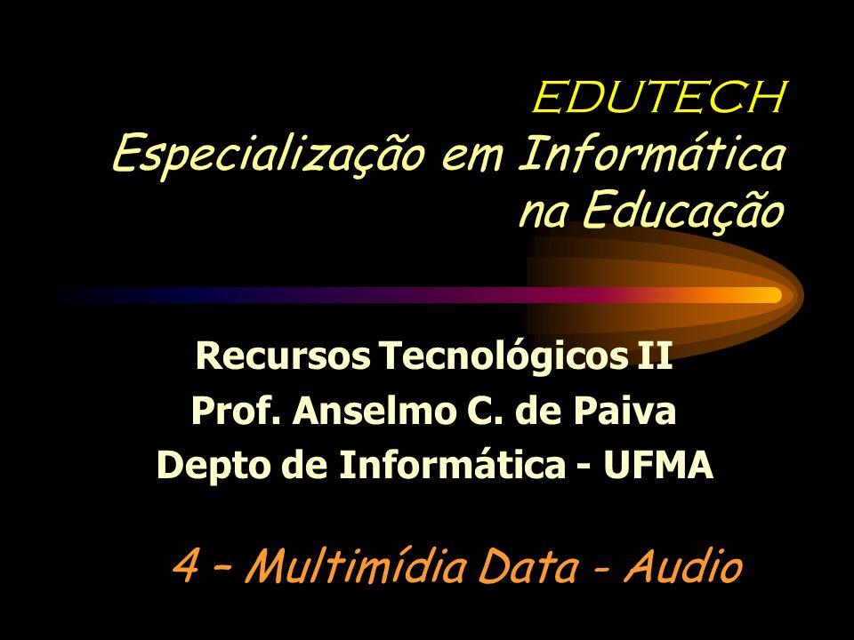 EDUTECH Especialização em Informática na Educação Recursos Tecnológicos II Prof.