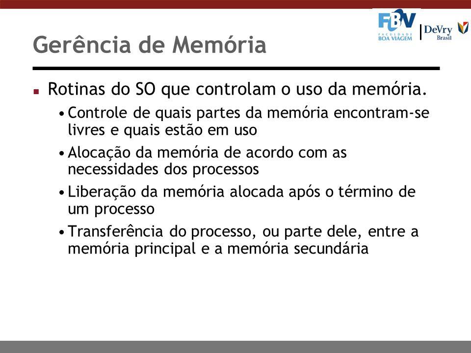 Gerência de Memória n Rotinas do SO que controlam o uso da memória.