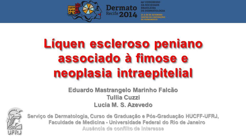 Líquen escleroso peniano associado à fimose e neoplasia intraepitelial REFERÊNCIAS BIBLIOGRÁFICAS 1.Becker K.