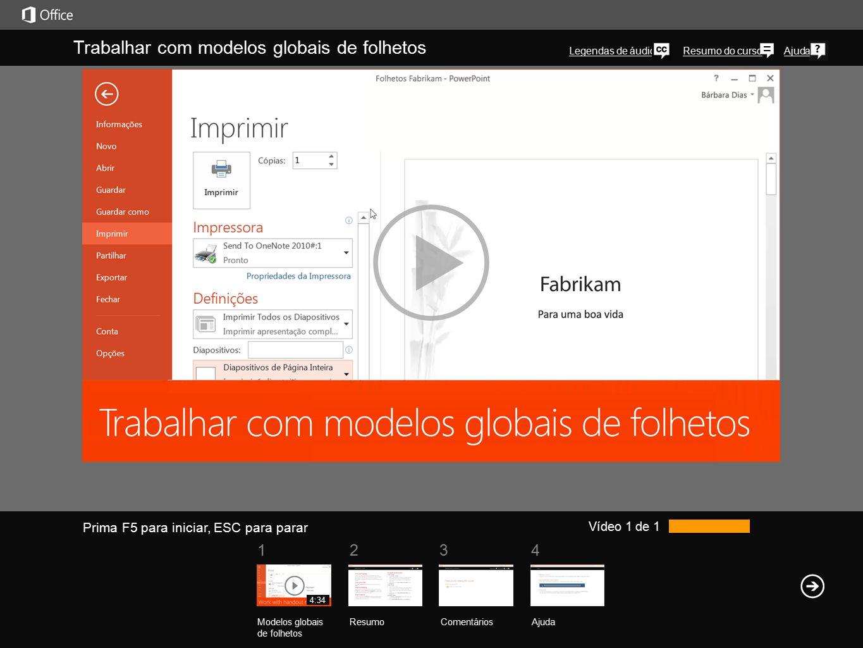1234 Resumo do cursoAjuda Trabalhar com modelos globais de folhetos Legendas de áudio Vídeo 1 de 1 Modelos globais de folhetos ResumoComentários Ajuda