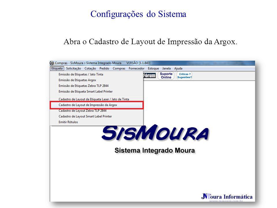 Abra o Cadastro de Layout de Impressão da Argox. Configurações do Sistema