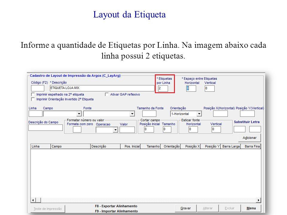 Informe a quantidade de Etiquetas por Linha.Na imagem abaixo cada linha possui 2 etiquetas.