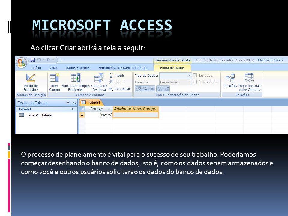Outras propriedades como: Compactação Unicode - O Microsoft Access 2007 usa o esquema Unicode de codificação de caracteres para representar os dados em um campo Texto, Memorando ou Hyperlink.