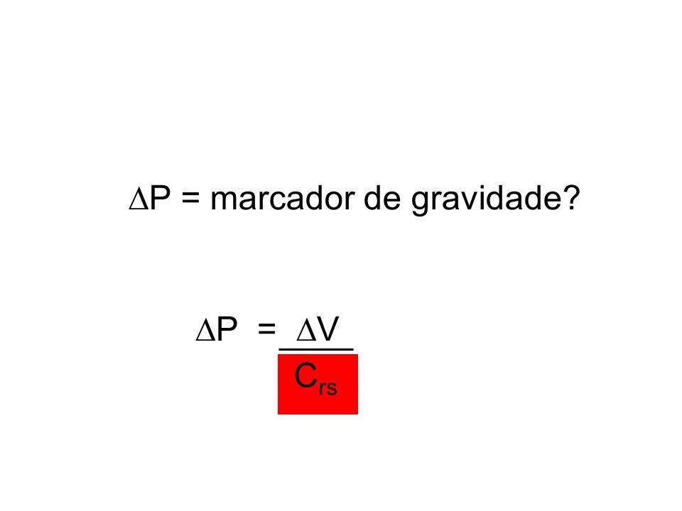  P = marcador de gravidade?  P =  V C rs