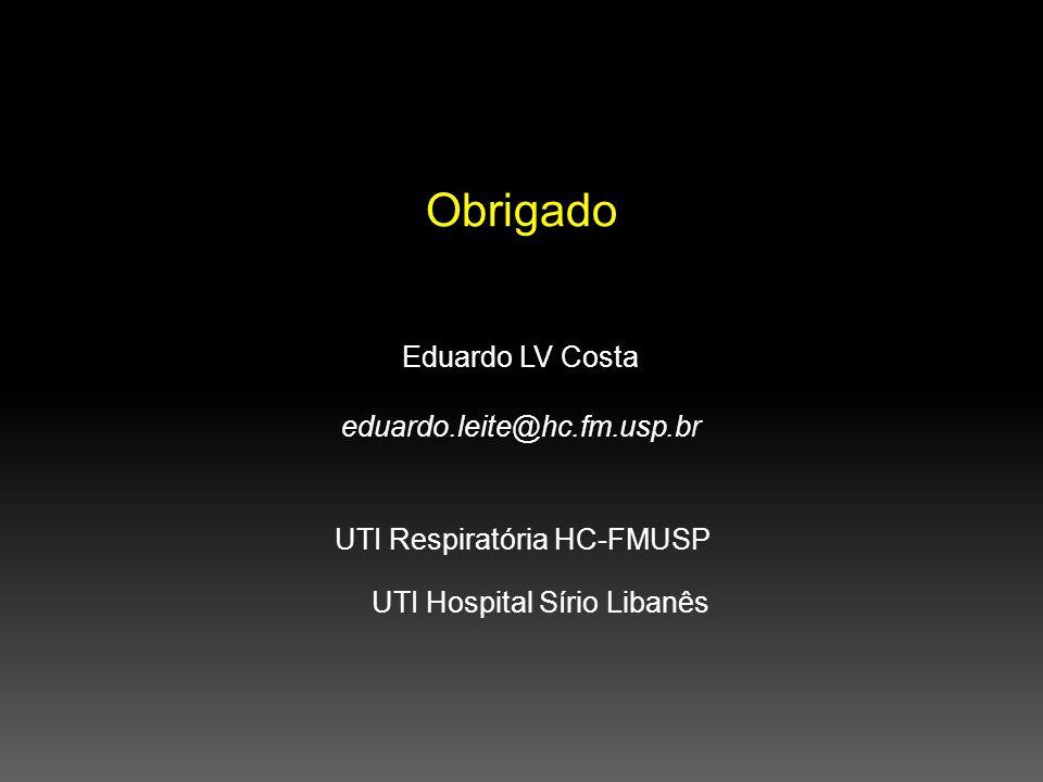 Obrigado UTI Respiratória HC-FMUSP UTI Hospital Sírio Libanês Eduardo LV Costa eduardo.leite@hc.fm.usp.br