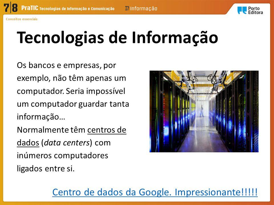 Conjunto de recursos tecnológicos e computacionais utilizados para o processamento, utilização e comunicação da informação.