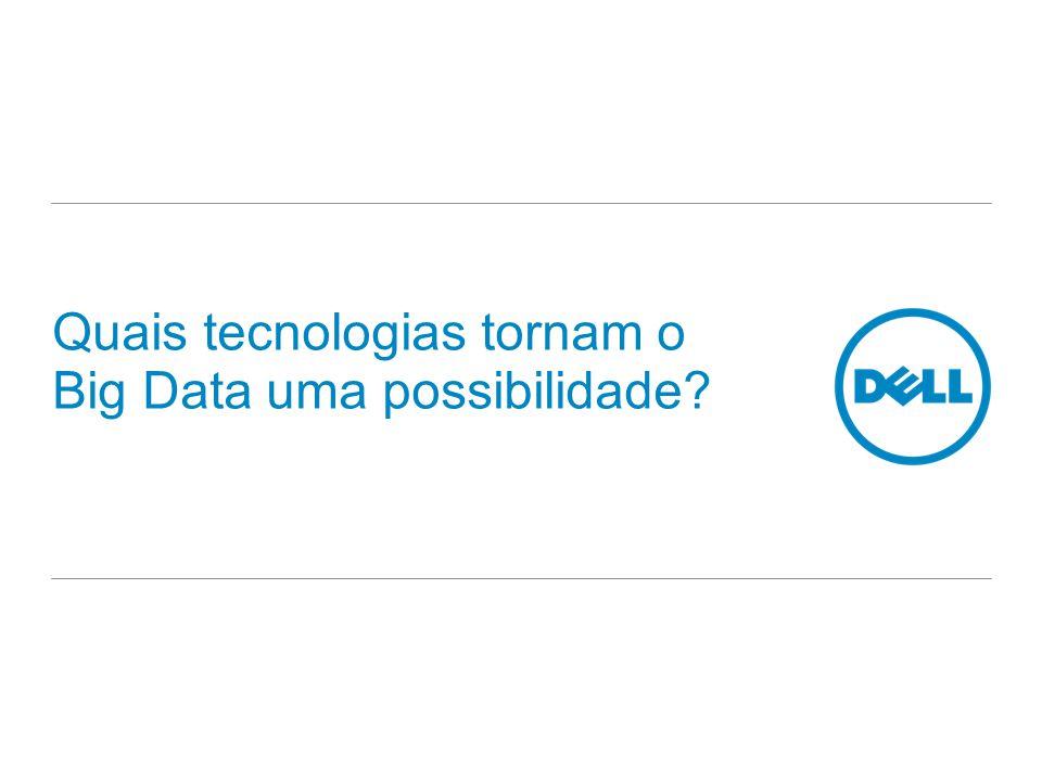 Quais tecnologias tornam o Big Data uma possibilidade?