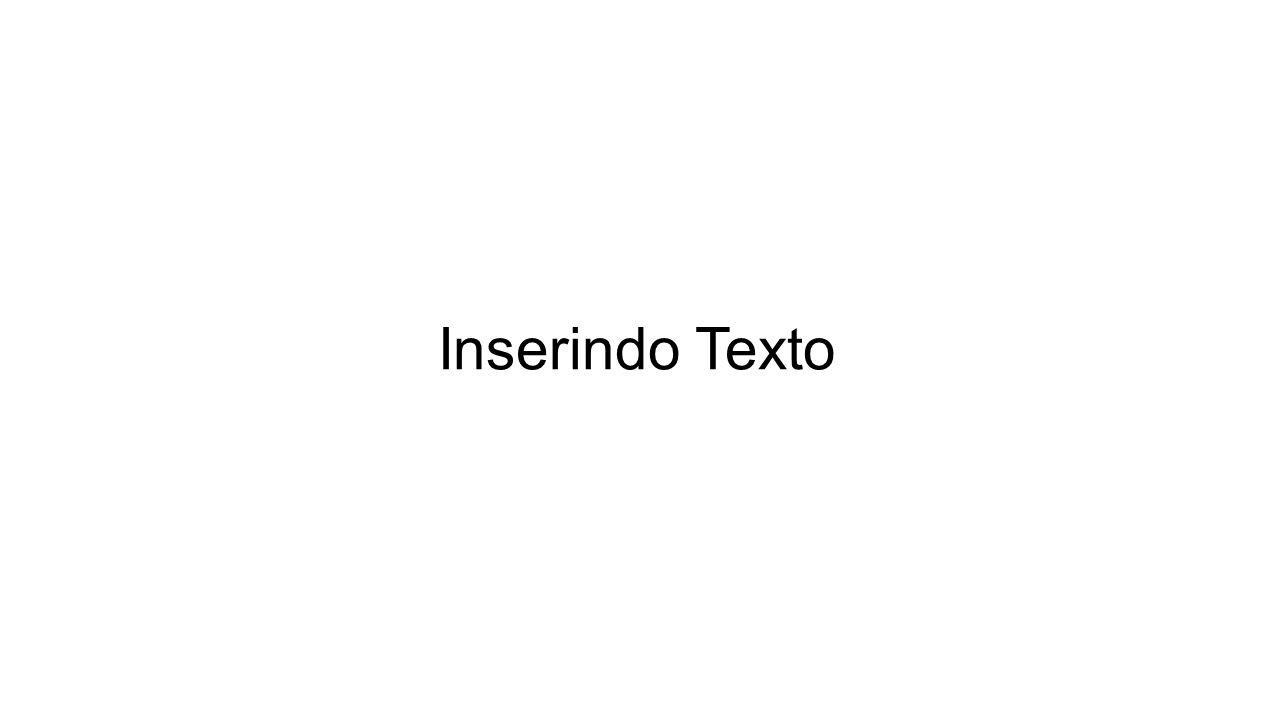 Inserindo Texto