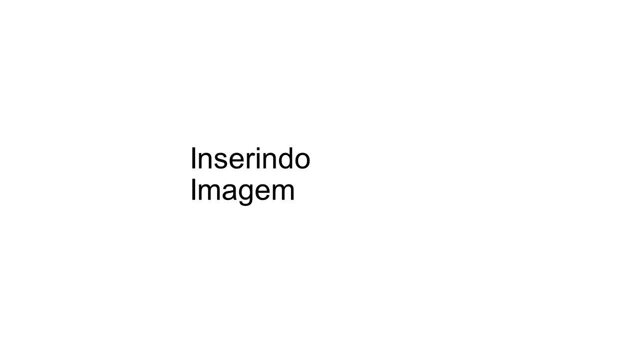 Inserindo Imagem