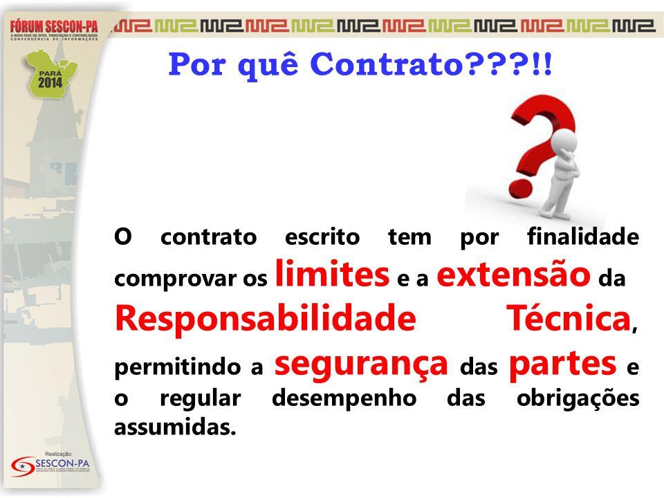 Por quê Contrato???!! O contrato escrito tem por finalidade comprovar os limites e a extensão da Responsabilidade Técnica, permitindo a segurança das