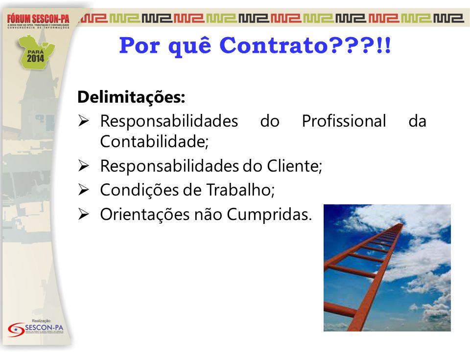 Delimitações:  Responsabilidades do Profissional da Contabilidade;  Responsabilidades do Cliente;  Condições de Trabalho;  Orientações não Cumprid