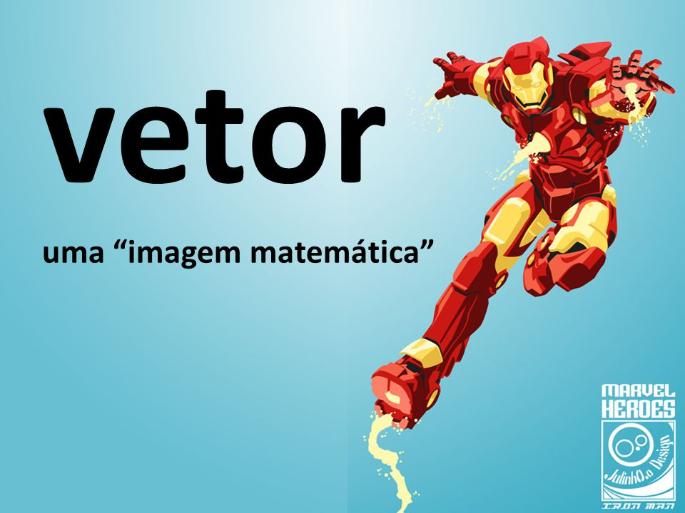 """vetor uma """"imagem matemática"""""""