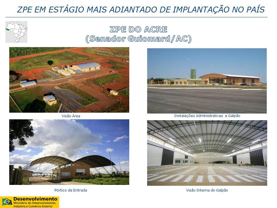 ZPE EM ESTÁGIO MAIS ADIANTADO DE IMPLANTAÇÃO NO PAÍS Visão Área Instalações Administrativas e Galpão Pórtico de EntradaVisão Interna do Galpão