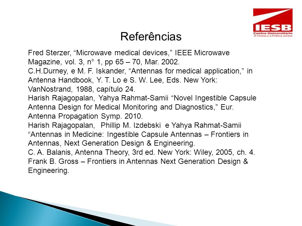 Referências Fred Sterzer, Microwave medical devices, IEEE Microwave Magazine, vol.