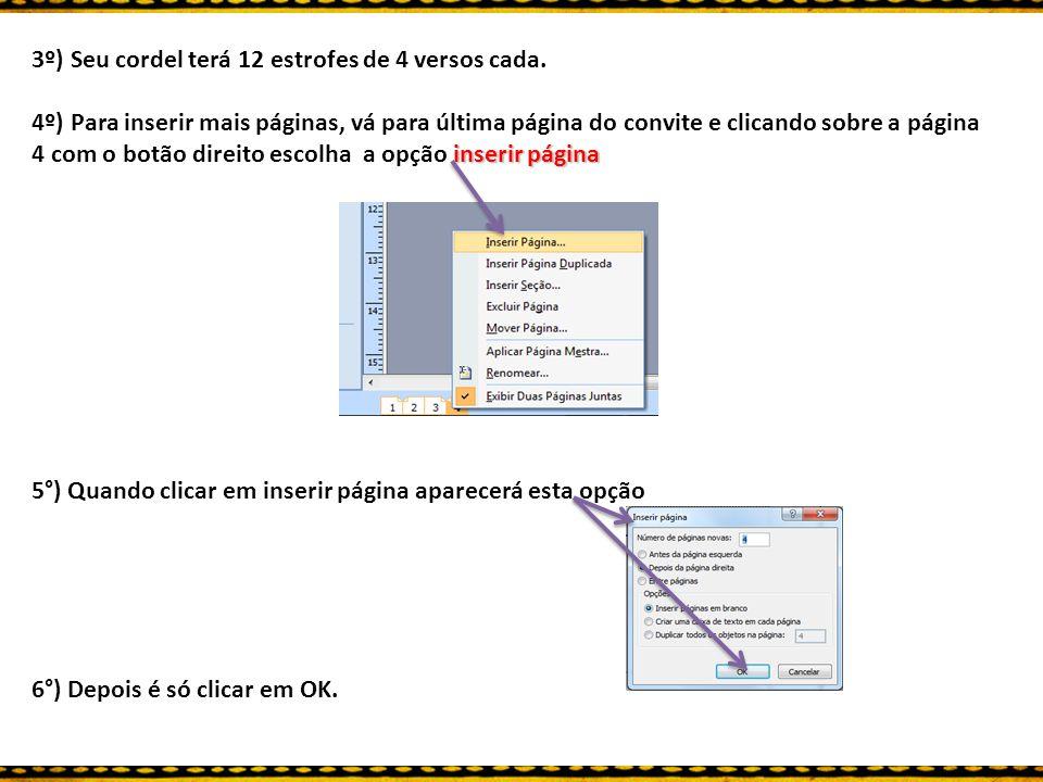 3º) Seu cordel terá 12 estrofes de 4 versos cada. inserir página 4º) Para inserir mais páginas, vá para última página do convite e clicando sobre a pá