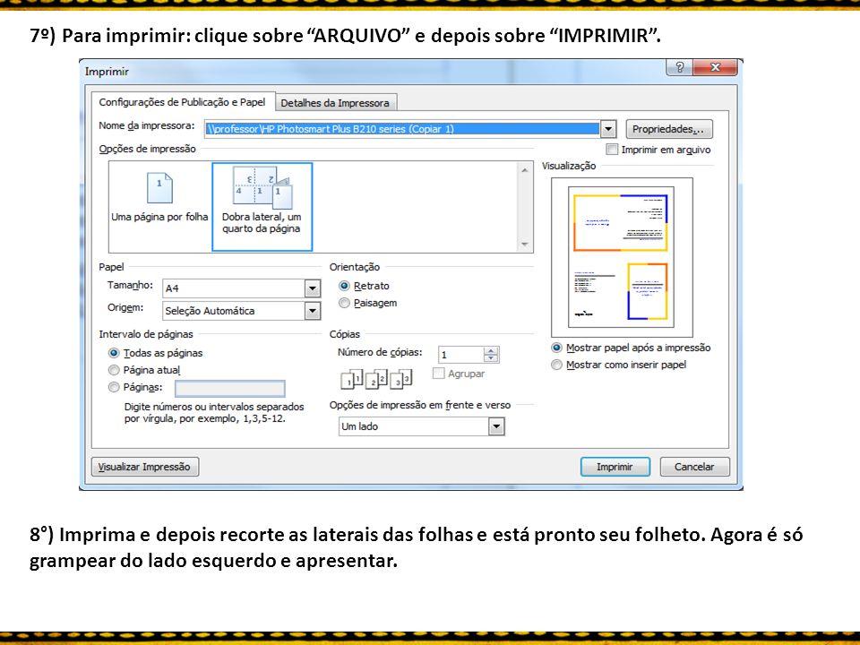 """7º) Para imprimir: clique sobre """"ARQUIVO"""" e depois sobre """"IMPRIMIR"""". 8°) Imprima e depois recorte as laterais das folhas e está pronto seu folheto. Ag"""