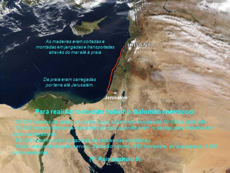 Jerusalém Salomão fez então um acordo com Hirão, rei do Líbano. Israel lhe forneceria trigo, cevada, azeite e vinho, e em troca Hirão lhe mandaria do