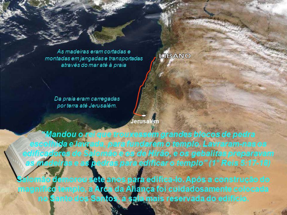 Para realizar todo este trabalho, Salomão convocou: As madeiras eram cortadas e montadas em jangadas e transportadas através do mar até à praia Da pra
